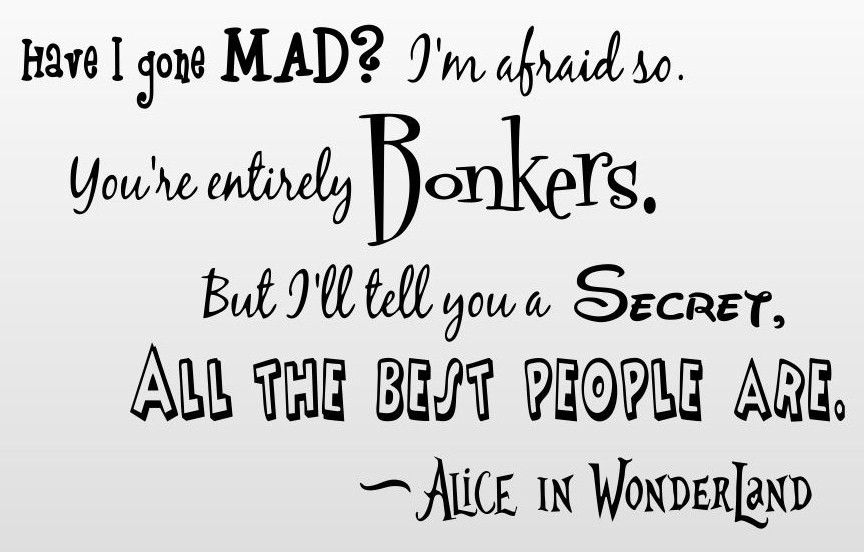 alice in wonderland gone mad quote