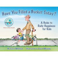 Have You Filled a Bucket Today: A Guide to Daily Happiness for Kids