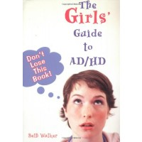 The Girl's Guide to AD/HD