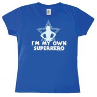 I'm My Own Superhero T-Shirt