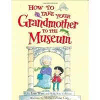How to Take Your Grandmother to the Museum