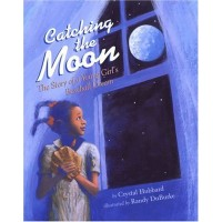 Catching the Moon: The Story of a Young Girl's Baseball Dream