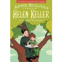 Anne Sullivan and the Trials of Helen Keller