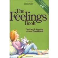 The Feelings Book: The Care &amp; Keeping of Your Emotions 