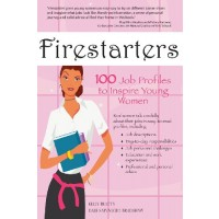 Firestarters: 100 Job Profiles to Inspire Young Women