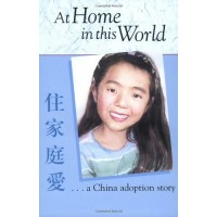 At Home in This World, A China Adoption Story