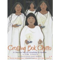 Crossing Bok Chitto: A Choctaw Tale of Friendship &amp; Freedom
