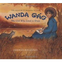 Wanda Gag: The Girl Who Lived to Draw