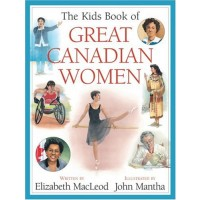 The Kid's Book of Great Canadian Women