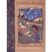 A Gift for Abuelita: Celebrating the Day of the Dead/ Un regalo para Abuelita: En celebracion del Dia de los Muertos
