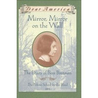 Mirror, Mirror on the Wall: The Diary of Bess Brennan, The Perkins School for the Blind, 1932