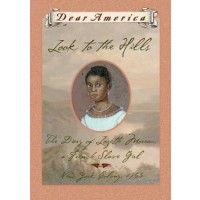 Look to the Hills: The Diary of Lozette Moreau, a French Slave Girl, New York Colony 1763