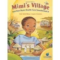 Mimi's Village: And How Basic Health Care Transformed It