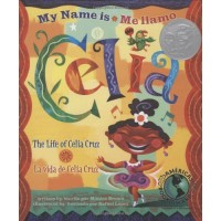 My Name is Celia/Me llamo Celia (Bilingual): The Life of Celia Cruz/la vida de Celia Cruz 
