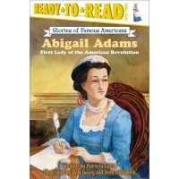 Abigail Adams: First Lady of the American Revolution