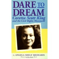 Dare to Dream: Coretta Scott King and the Civil Rights Movement