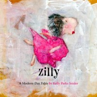 Zilly: A Modern-Day Fable
