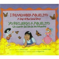 I Remember Abuelito: A Day of the Dead Story/ Yo Recuerdo a Abuelito: Un Cuento del Dia de los Muertos