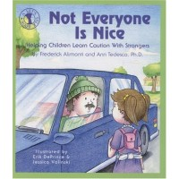 Not Everyone Is Nice: Helping Children Learn Caution With Strangers
