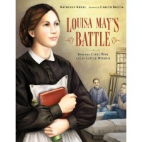 Louisa May's Battle: How the Civil War Lead to Little Women
