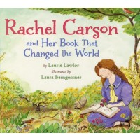 Rachel Carson & Her Book that Changed the World