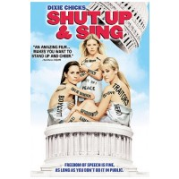 Dixie Chicks: Shut Up & Sing