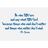 Dr. Seuss Quote (Be who you are...) - Vinyl Wall Art