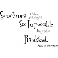 Alice in Wonderland Quote (Sometimes I Believe in...) - Vinyl Wall Art