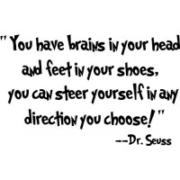 Dr. Seuss Quote (You have brains...) - Vinyl Wall Art