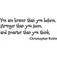 Christopher Robin Quote (You are braver...) - Vinyl Wall Art