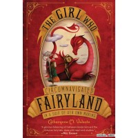 The Girl Who Circumnavigated Fairyland in a Ship of Her Own Making
