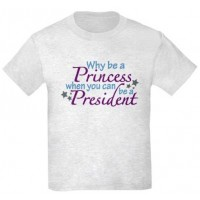 President not Princess T-Shirt