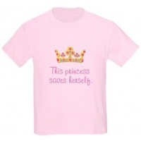 This Princess Saves Herself T-Shirt